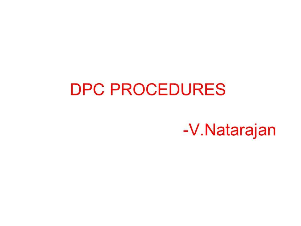 DPC PROCEDURES -V.Natarajan