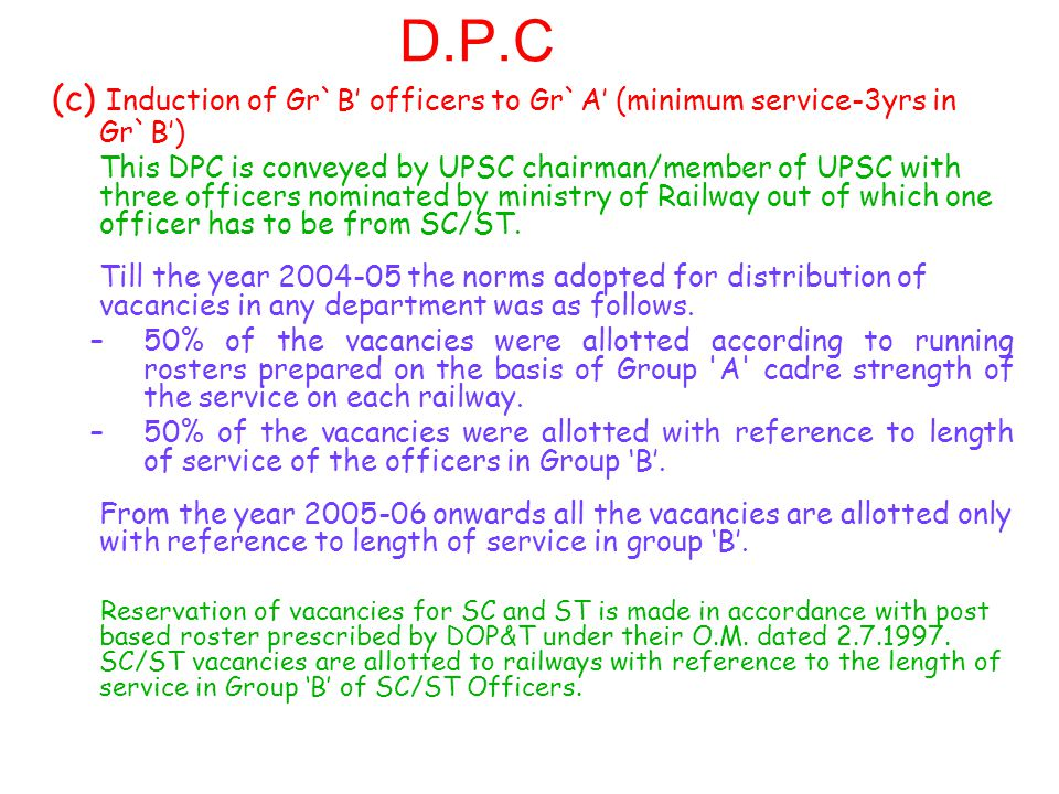 D.P.C (c) Induction of Gr`B' officers to Gr`A' (minimum service-3yrs in Gr`B')
