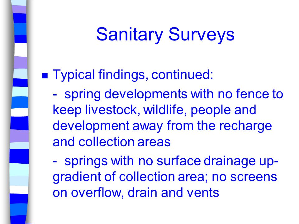 Sanitary Surveys Typical findings, continued: