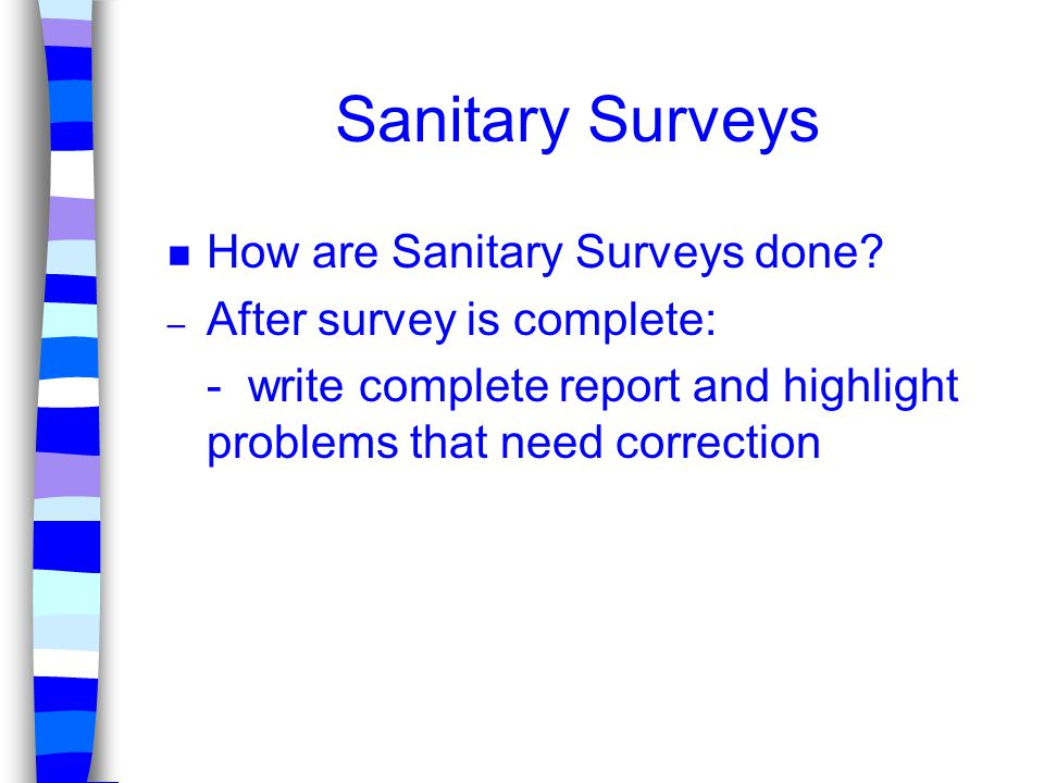 Sanitary Surveys How are Sanitary Surveys done