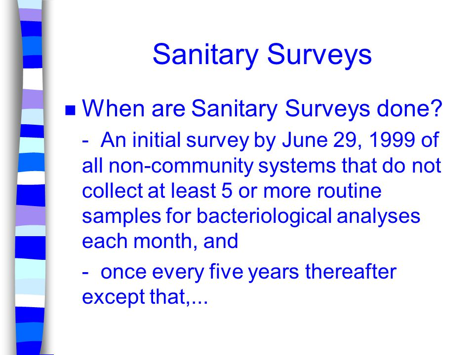 Sanitary Surveys When are Sanitary Surveys done