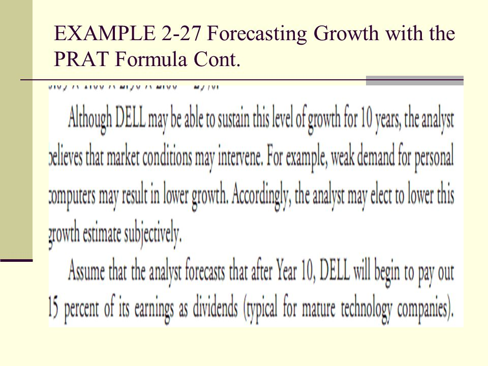EXAMPLE 2-27 Forecasting Growth with the PRAT Formula Cont.
