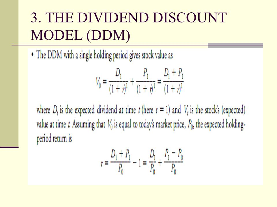 3. THE DIVIDEND DISCOUNT MODEL (DDM)