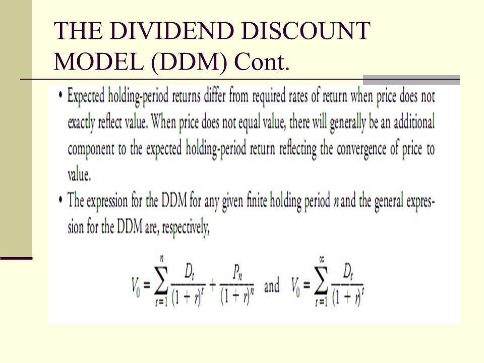THE DIVIDEND DISCOUNT MODEL (DDM) Cont.