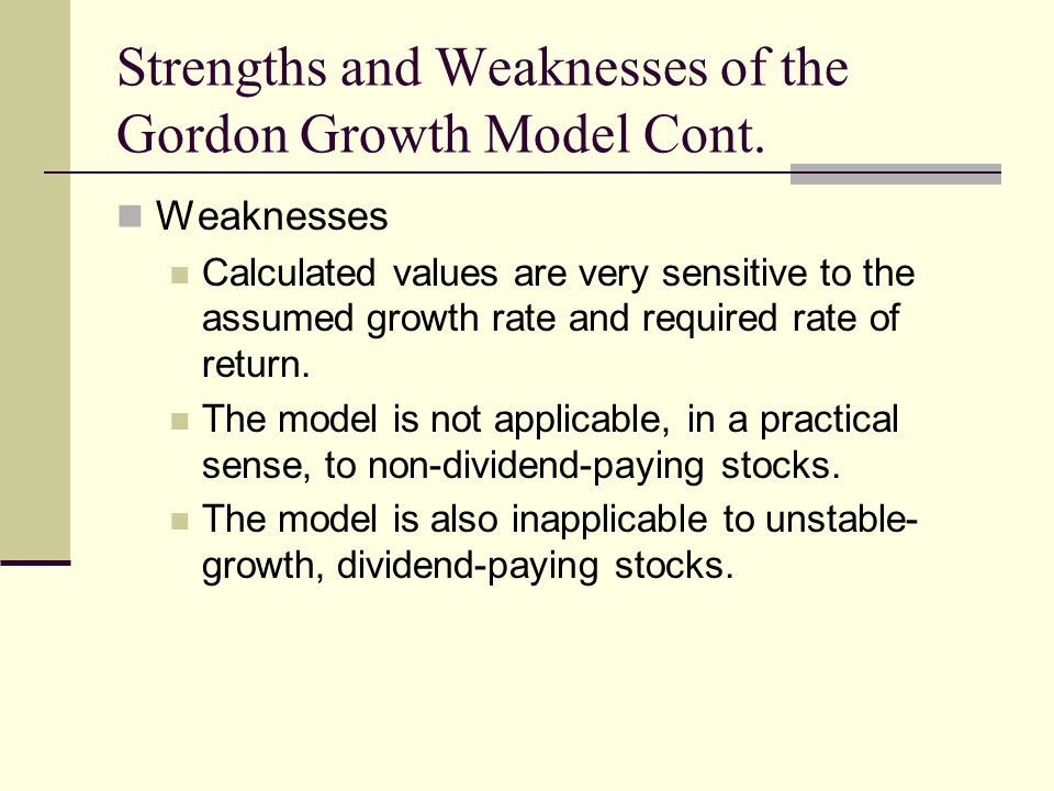 Strengths and Weaknesses of the Gordon Growth Model Cont.