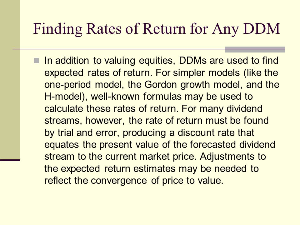 Finding Rates of Return for Any DDM