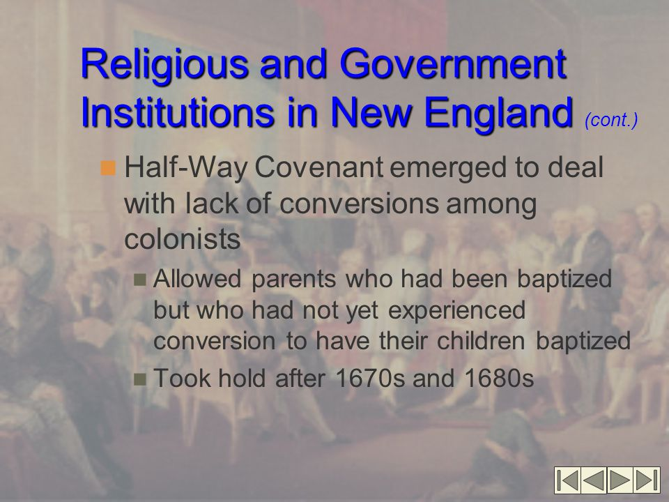 Religious and Government Institutions in New England (cont.)