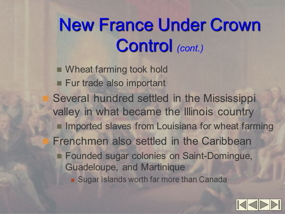 New France Under Crown Control (cont.)