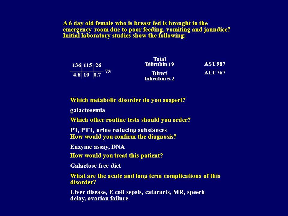 Which metabolic disorder do you suspect galactosemia