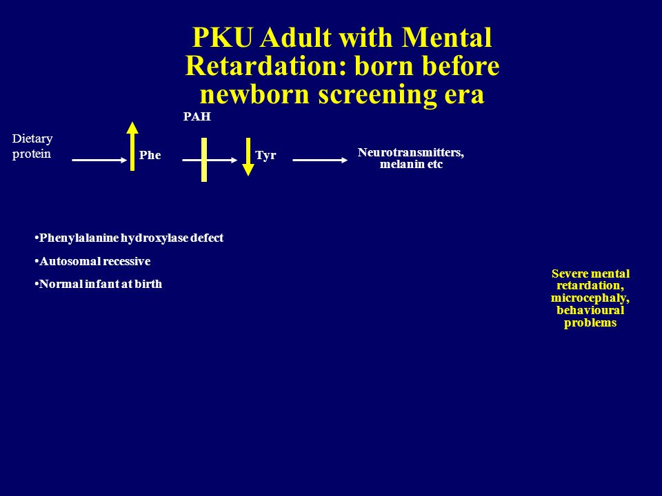 PKU Adult with Mental Retardation: born before newborn screening era