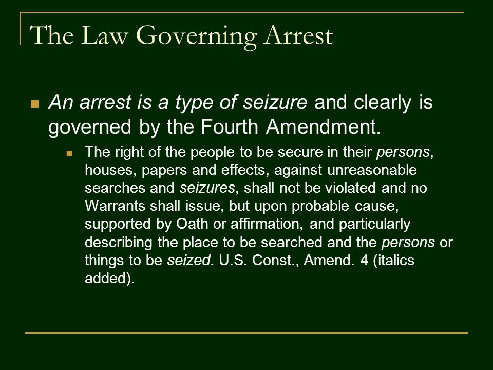 The Law Governing Arrest