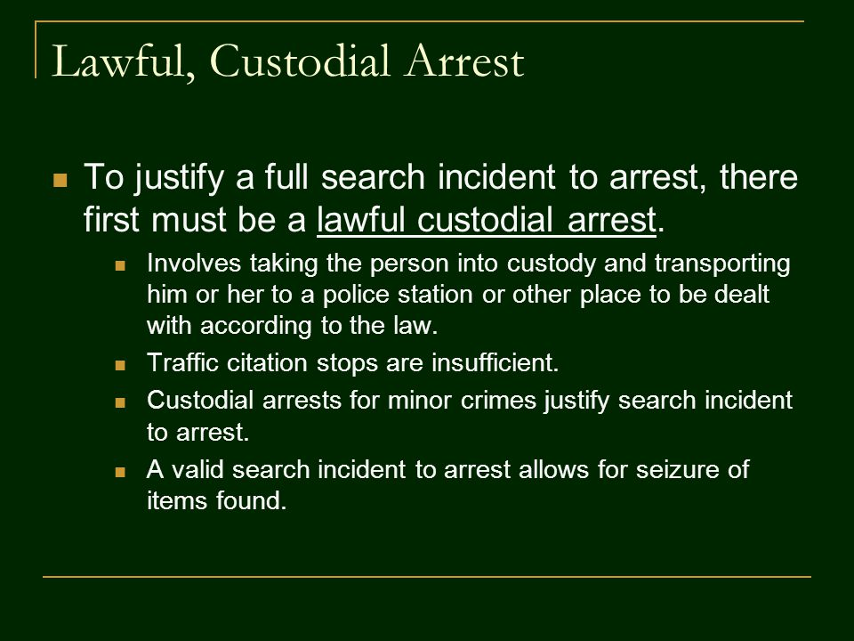 Lawful, Custodial Arrest