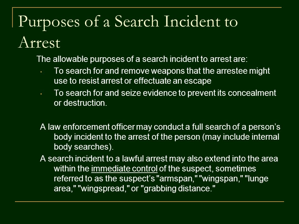 Purposes of a Search Incident to Arrest