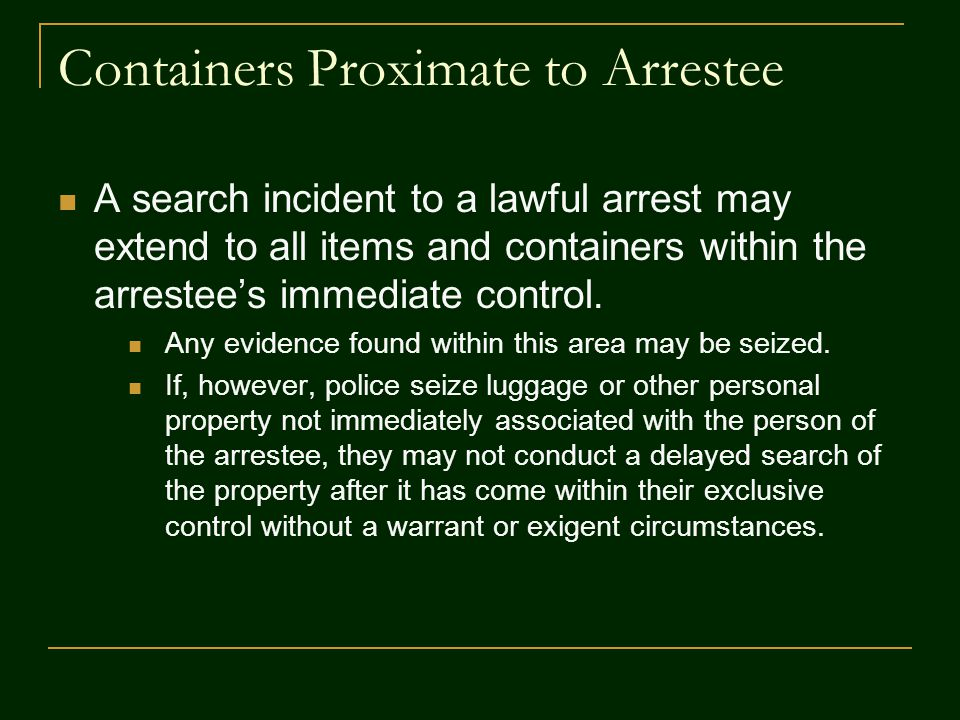 Containers Proximate to Arrestee