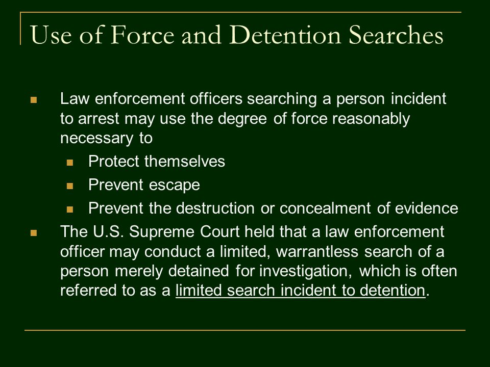 Use of Force and Detention Searches