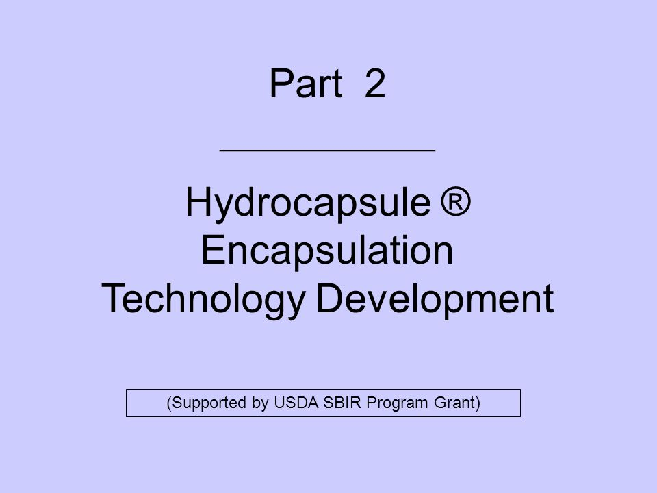 Hydrocapsule ® Encapsulation Technology Development