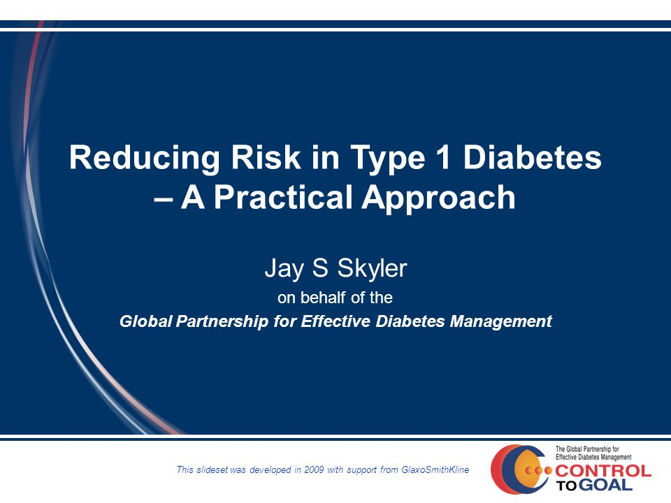 Reducing Risk in Type 1 Diabetes – A Practical Approach