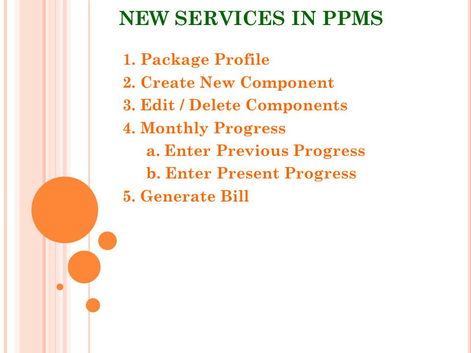 NEW SERVICES IN PPMS 1. Package Profile 2. Create New Component