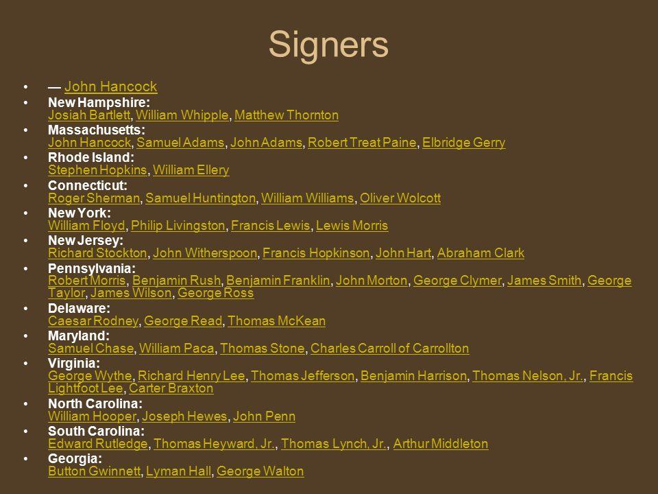 Signers — John Hancock. New Hampshire: Josiah Bartlett, William Whipple, Matthew Thornton.