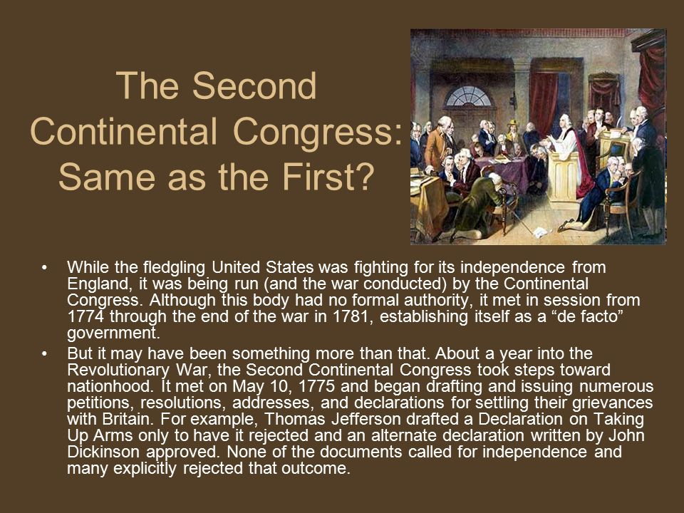 The Second Continental Congress: Same as the First