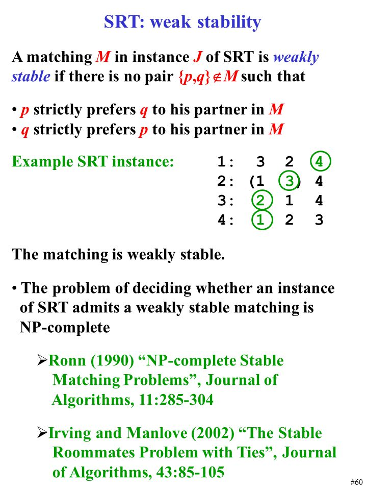 SRT: weak stability A matching M in instance J of SRT is weakly stable if there is no pair {p,q}M such that.