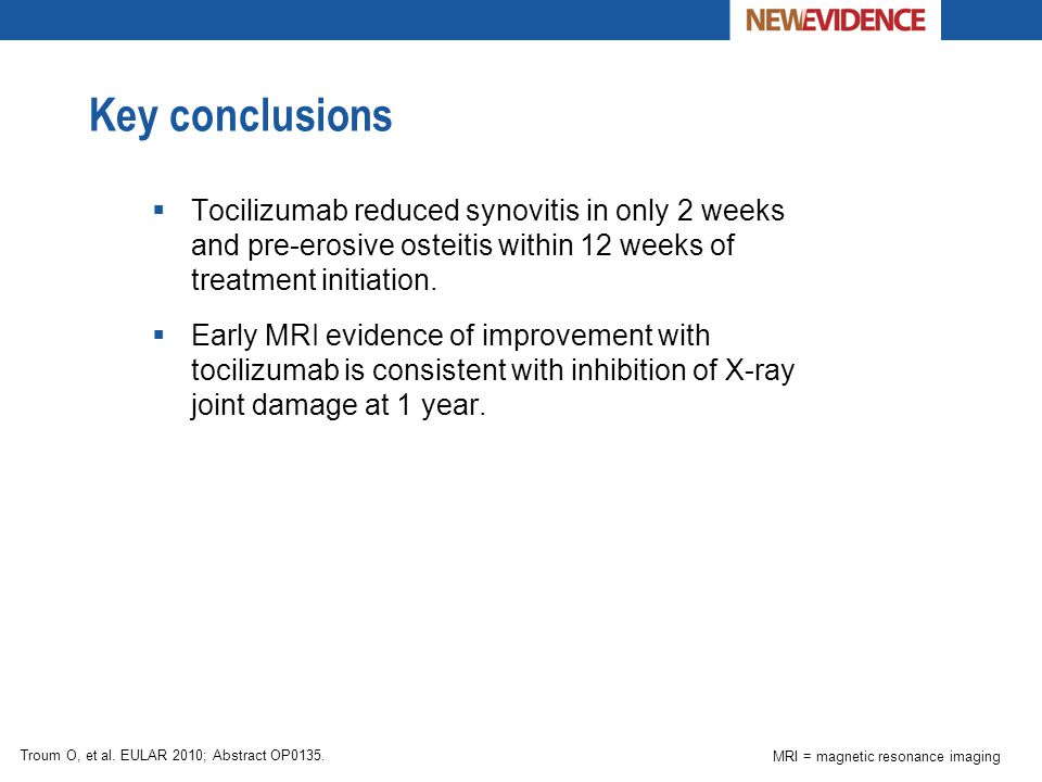 Key conclusions Tocilizumab reduced synovitis in only 2 weeks and pre-erosive osteitis within 12 weeks of treatment initiation.