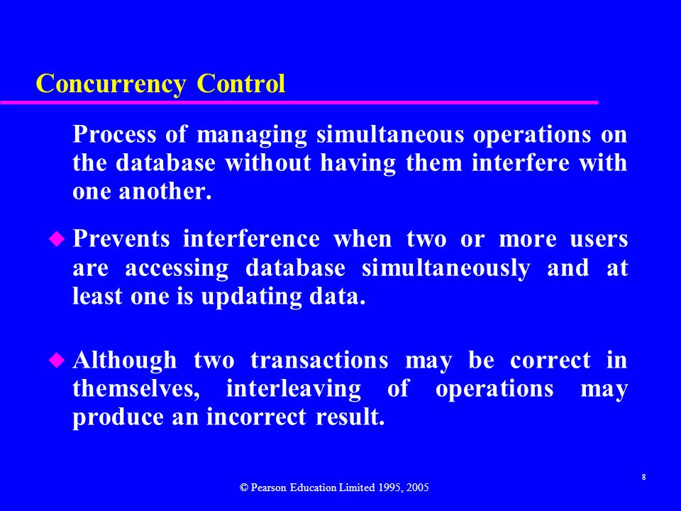 Concurrency Control Process of managing simultaneous operations on the database without having them interfere with one another.