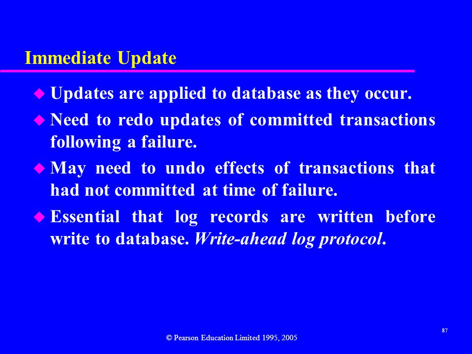 Immediate Update Updates are applied to database as they occur.