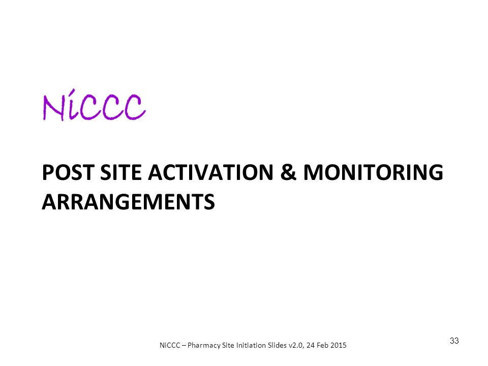 Post site activation & Monitoring arrangements