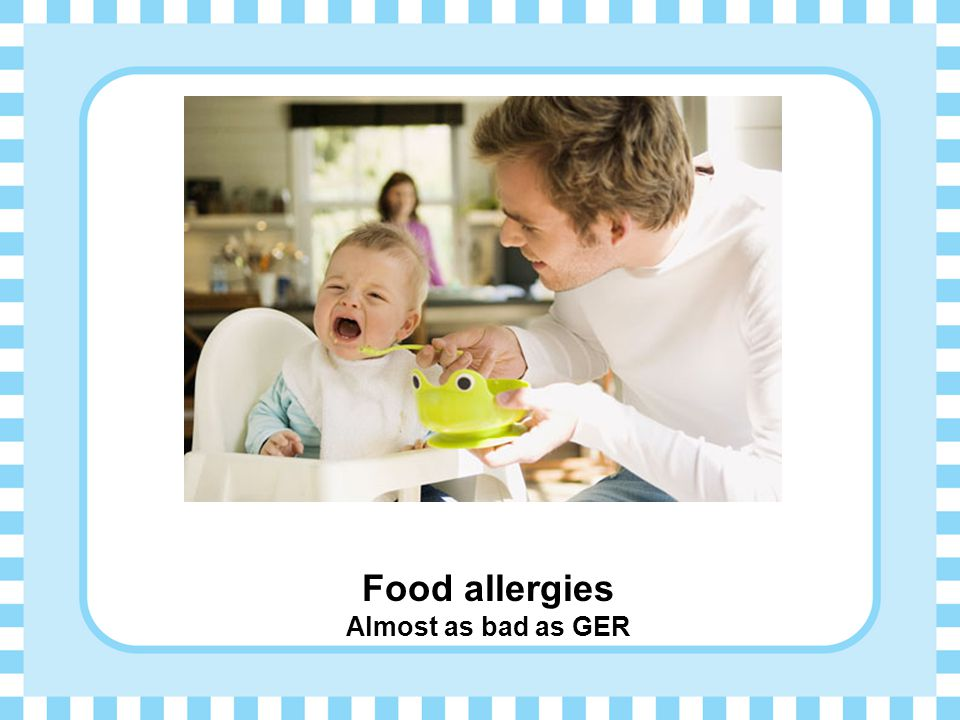 Food allergies Almost as bad as GER