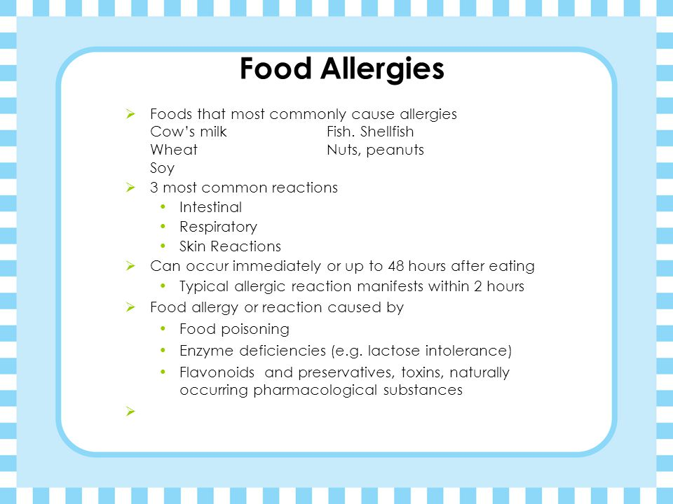 Food Allergies Foods that most commonly cause allergies Cow's milk Fish. Shellfish Wheat Nuts, peanuts Soy.