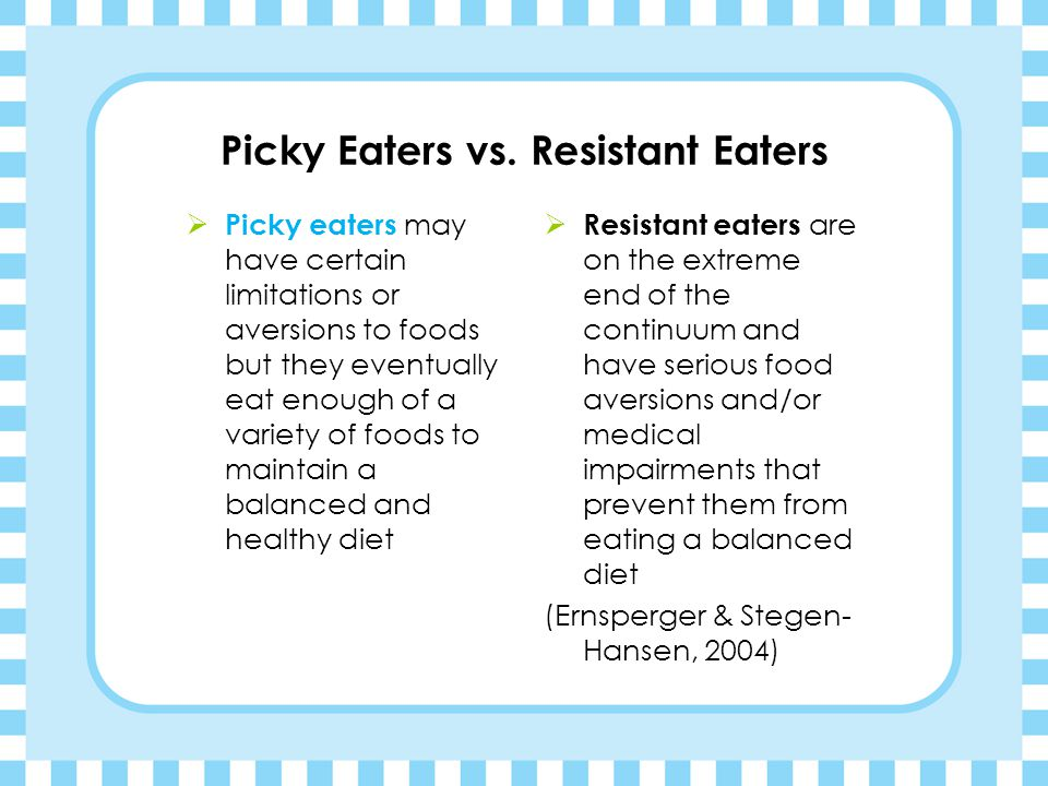 Picky Eaters vs. Resistant Eaters