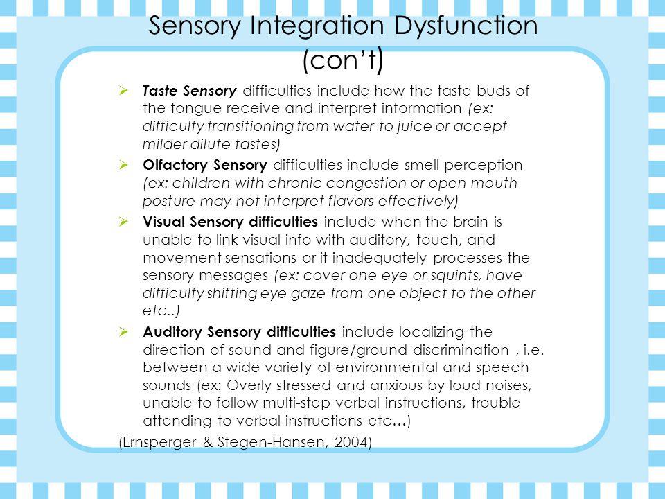Sensory Integration Dysfunction (con't)
