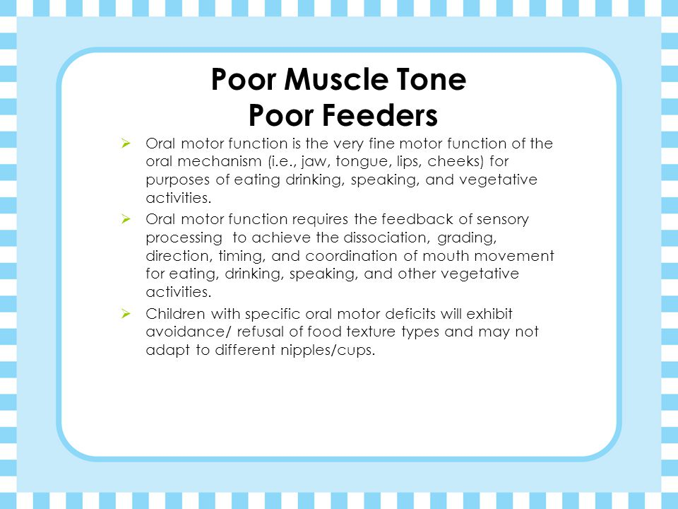 Poor Muscle Tone Poor Feeders