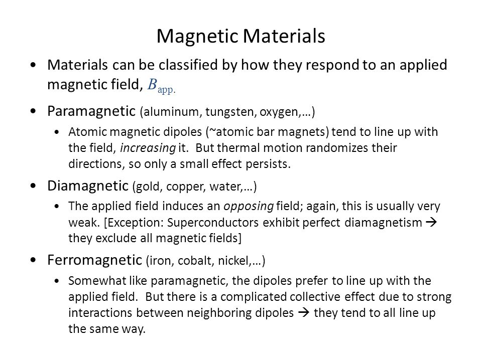 Magnetic Materials Materials can be classified by how they respond to an applied magnetic field, Bapp.