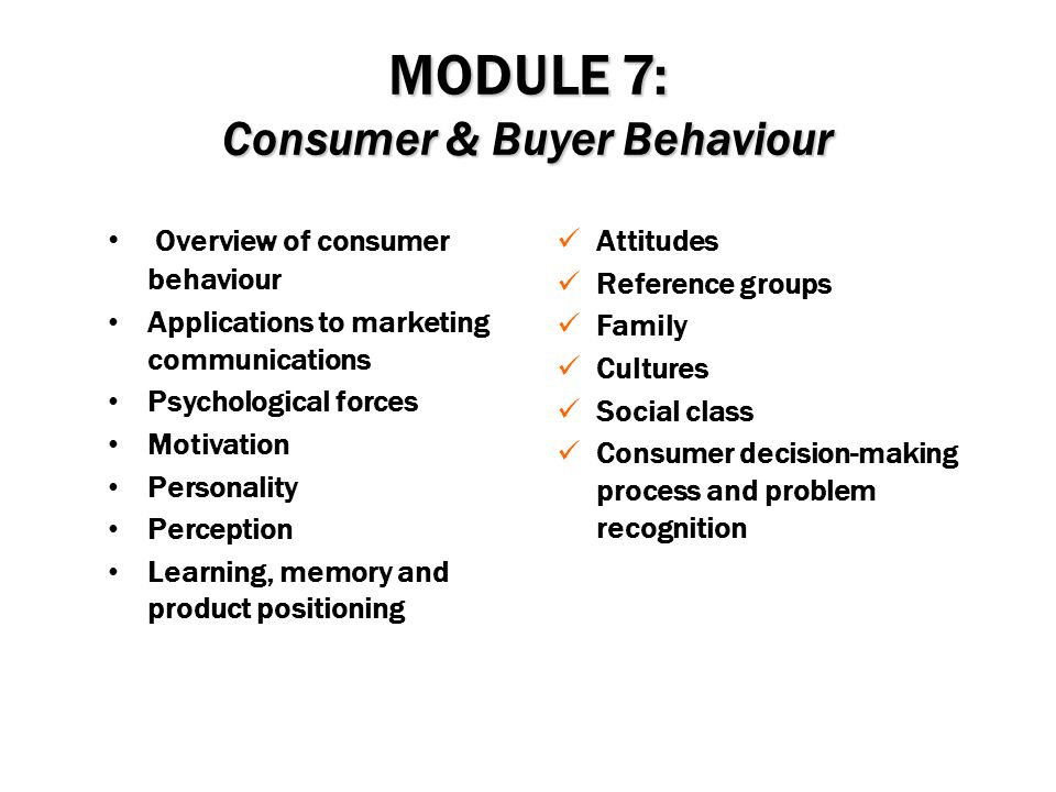 MODULE 7: Consumer & Buyer Behaviour
