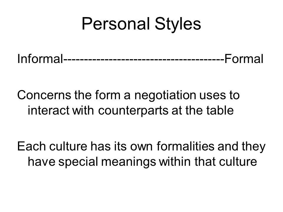 Personal Styles Informal---------------------------------------Formal