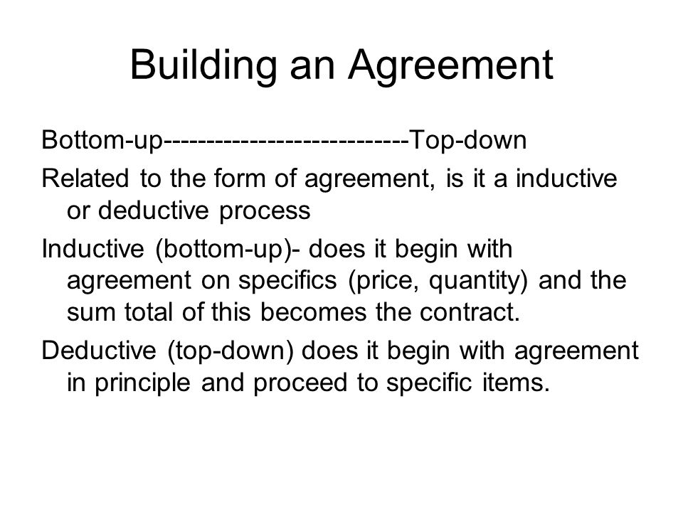 Building an Agreement Bottom-up----------------------------Top-down