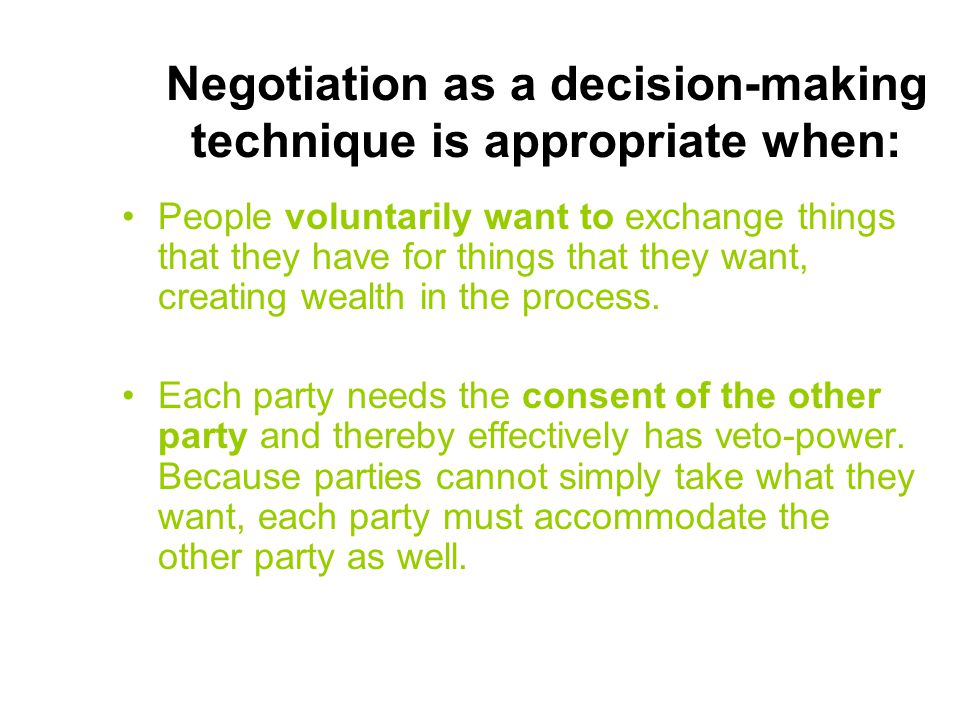 Negotiation as a decision-making technique is appropriate when: