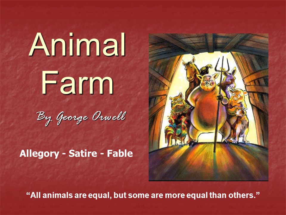 the allegory in animal farm a novel by george orwell Animal farm by george orwell uses animal characters to satirise events and people in russia the book (considered a novella rather than a full-sized novel) is an allegory [allegory: a story or poem which has a hidden (usually political.