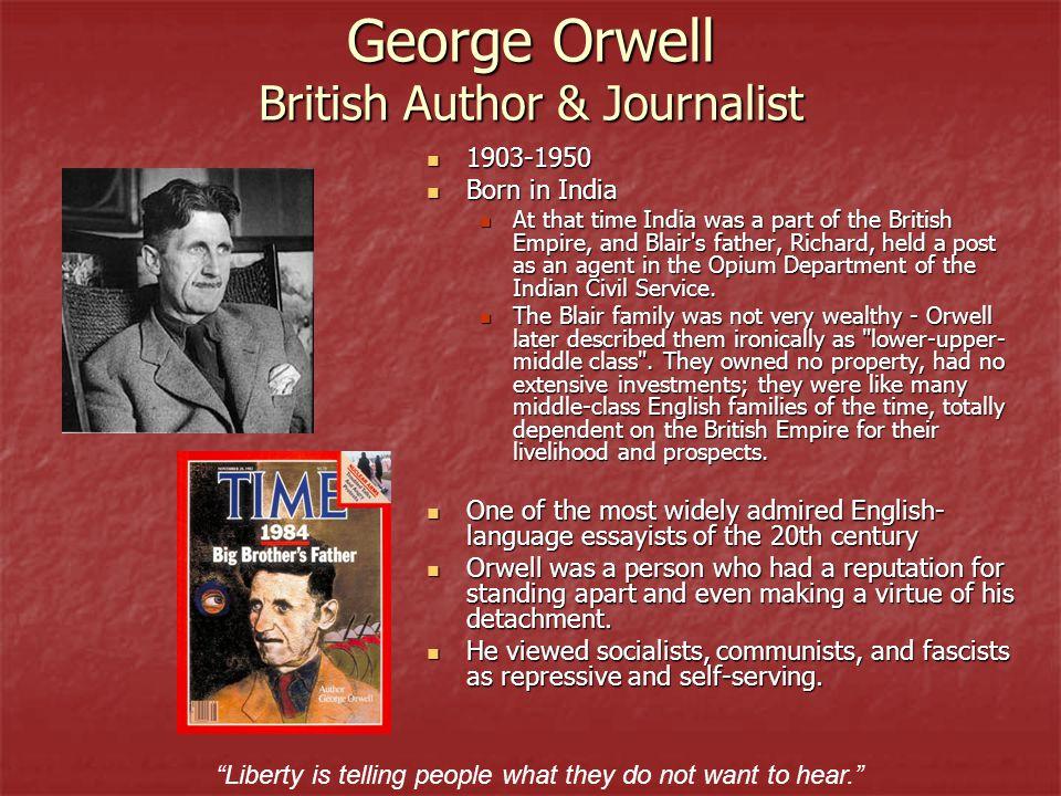 George Orwell British Author & Journalist