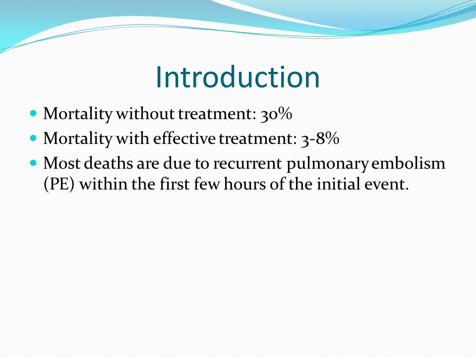 Introduction Mortality without treatment: 30%