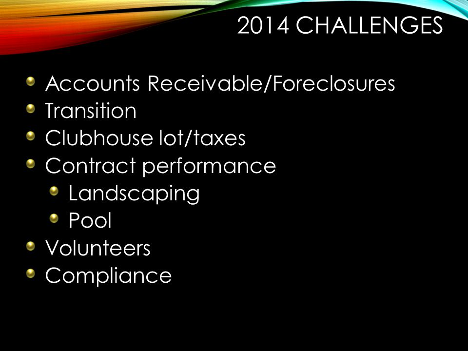 2014 Challenges Accounts Receivable/Foreclosures Transition