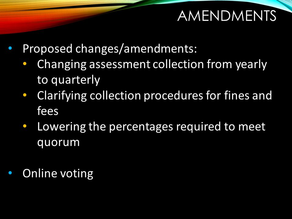 Amendments Proposed changes/amendments: