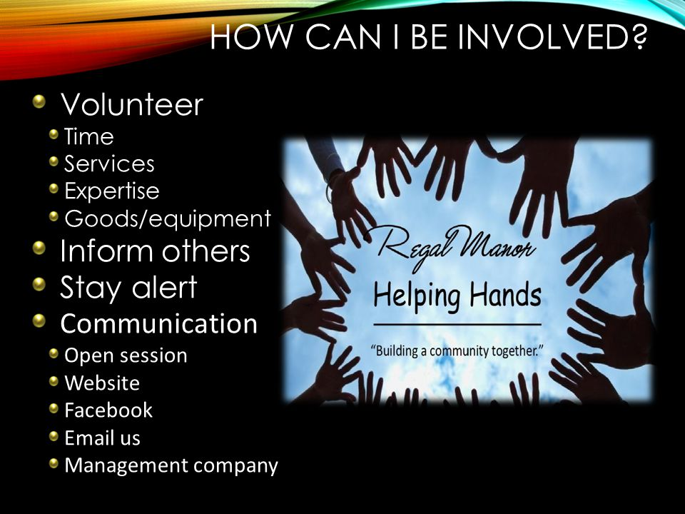 How can I be involved Volunteer Inform others Stay alert