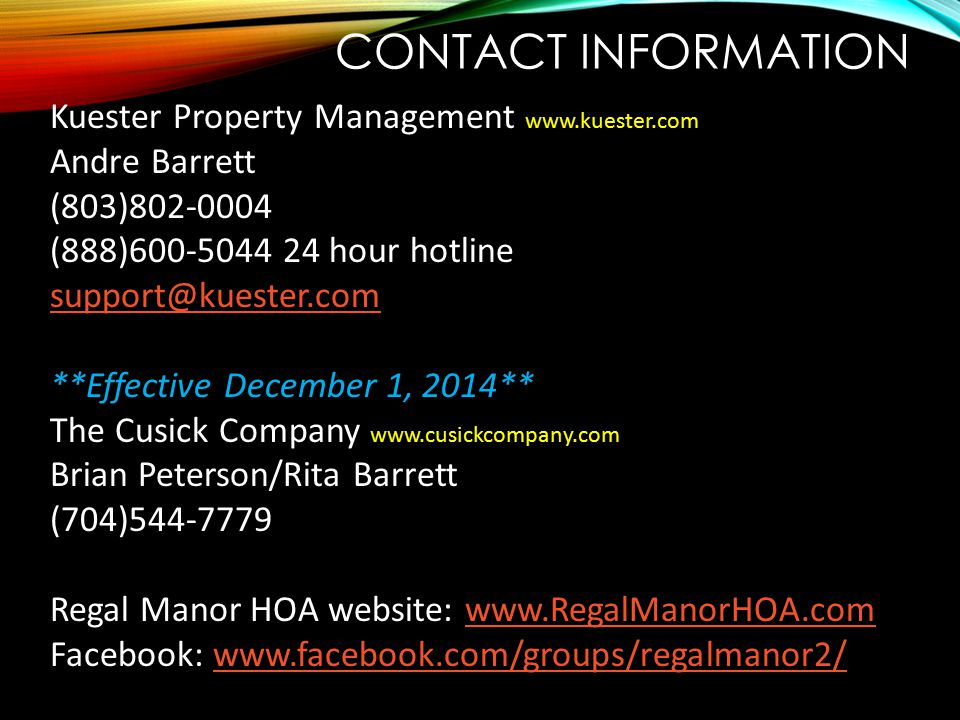Contact information Kuester Property Management www.kuester.com. Andre Barrett. (803)802-0004. (888)600-5044 24 hour hotline.