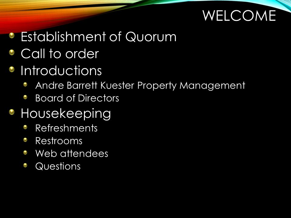Welcome Establishment of Quorum Call to order Introductions