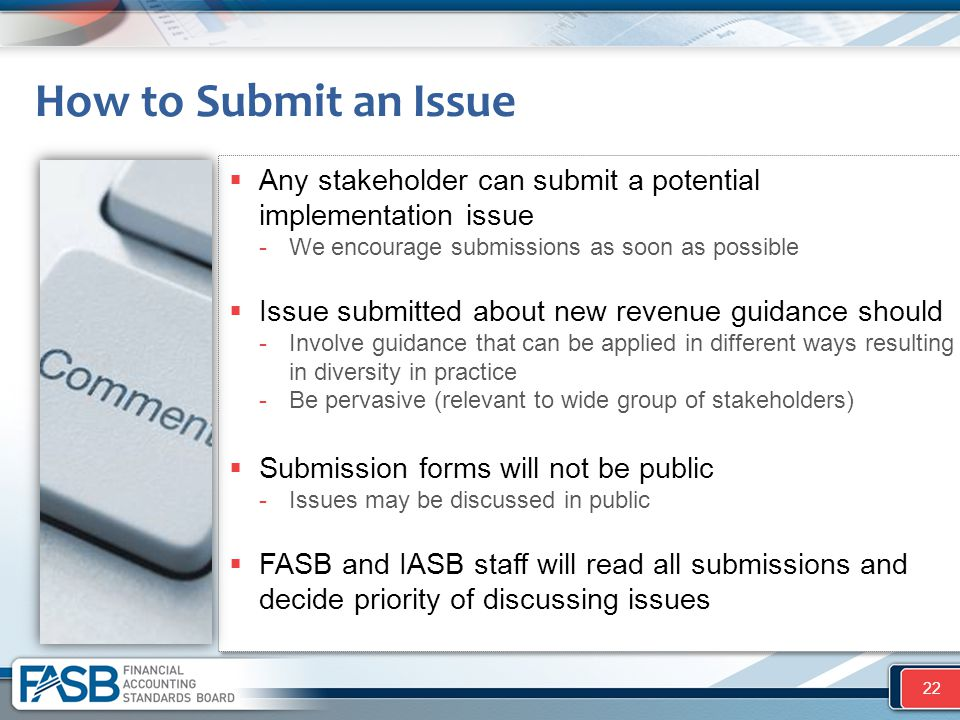 How to Submit an Issue Any stakeholder can submit a potential implementation issue. We encourage submissions as soon as possible.