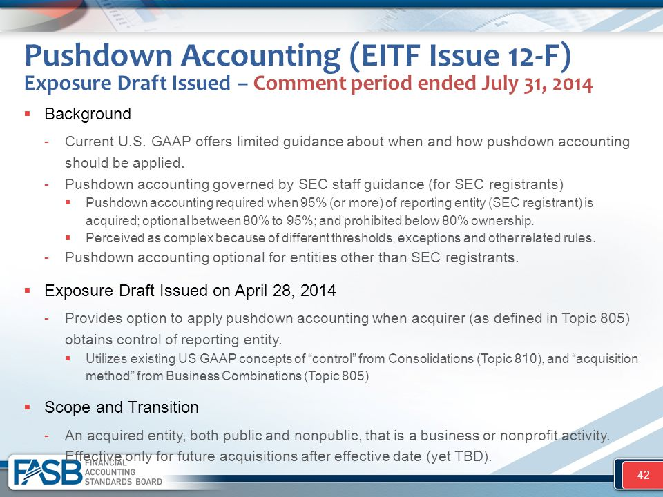 Pushdown Accounting (EITF Issue 12-F) Exposure Draft Issued – Comment period ended July 31, 2014