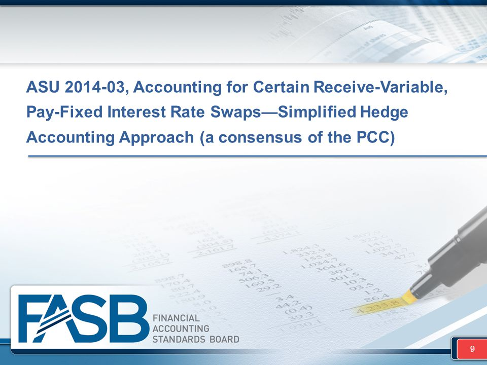 ASU 2014-03, Accounting for Certain Receive-Variable, Pay-Fixed Interest Rate Swaps—Simplified Hedge Accounting Approach (a consensus of the PCC)
